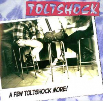 TOLTSHOCK – A FEW TOLTSHOCK MORE 10'MLP