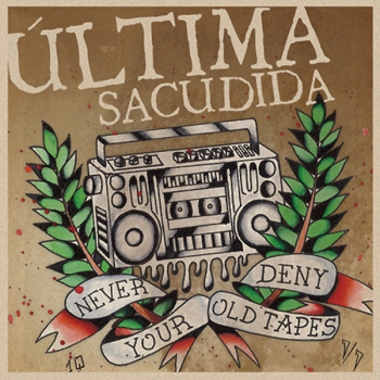 ULTIMA SACUDIDA - NEVER DENY YOUR OLD TAPES LP 300 Ex.