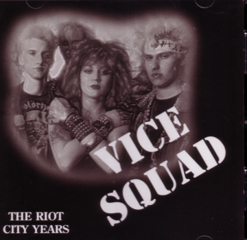 VICE SQUAD – THE RIOT CITY YEARS CD