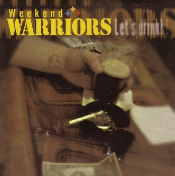 WEEKEND WARRIORS – LET'S DRINK EP