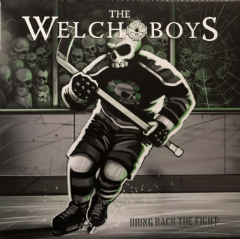 WELCH BOYS - BRING BACK THE FIGHT LP