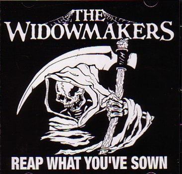 WIDOWMAKERS – REAP WHAT YOU'VE SOWN CD