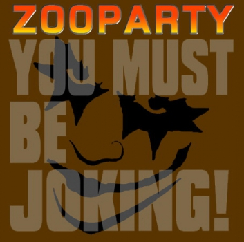 ZOOPARTY – YOU MUST BE JOKING LP
