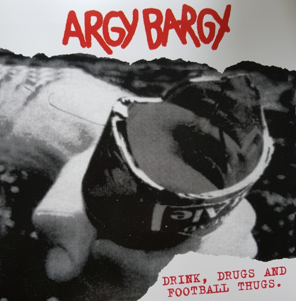 ARGY BARGY - DRINK, DRUGS AND FOOTBALL THUGS Klappcover LP