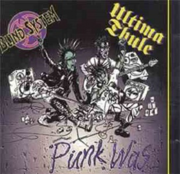 ULTIMA THULE / BLIND SYSTEM - PUNK WAS MLP
