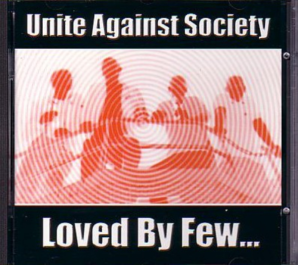 UNITE AGAINST SOCIETY - LOVED BY FEW LP