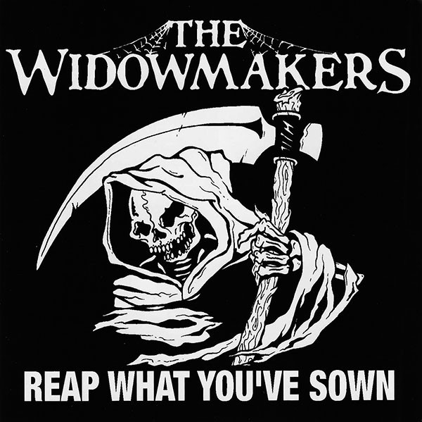 WIDOWMAKERS - REAP WHAT YOU'VE SOWN LP