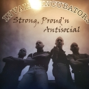 INVALID INCUBATORS – STRONG, PROUD'N'ANTISOCIAL LP