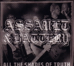 ASSAULT & BATTERY - ALL THE SHADES OF TRUTH CD