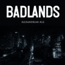 BADLANDS – ALEXANDRIAN AGE LP