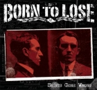 BORN TO LOSE – SAINTS GONE WRONG CD