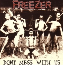 FREEZER - DONT MESS WITH US EP