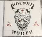 GOUSHI / WORTH -  郷士 / Worth CD