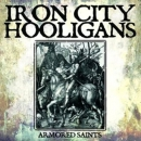 IRON CITY HOOLIGANS – ARMORED SAINTS LP