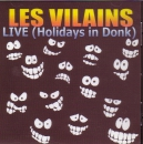 LES VILAINS – LIVE / HOLIDAYS IN THE DONK CD