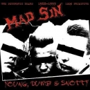 MAD SIN – YOUNG, DUMB & SNOTTY CD