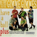 ME FIRST AND THE GIMMIE GIMMIES – HAVE A BALL CD