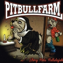 PITBULLFARM - GLORY HOLE HALLELUJAH CD