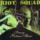 RIOT SQUAD – SCARY PICTURE SHOW EP