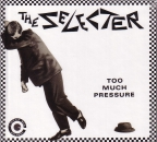 SELECTER - TOO MUCH PRESSURE Digipack CD