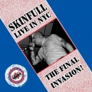 SKINFULL - THE FINAL INVASION / LIVE IN NYC CD
