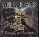 SKULLHEAD - RETURN TO THUNDER CD