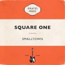 SMALLTOWN - SQUARE ONE EP