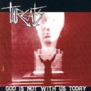 THREATS – GOD IS NOT WITH US TODAY CD