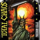 TOTAL CHAOS – FREEDOM KILLS CD