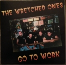 The Wretched Ones ‎– Go To Work LP