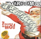 YARDBOMBS - 7INCHES OF HO! EP
